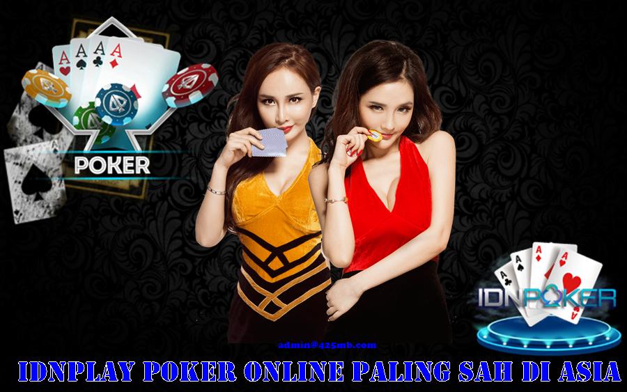 IDNPLAY Poker Online Paling Sah Di Asia